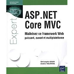 ASP.NET Core MVC - Maîtrisez ce framework Web puissant, ouvert et multiplateforme