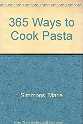 365 Ways to Cook Pasta by Marie Simmons (1995-03-05)