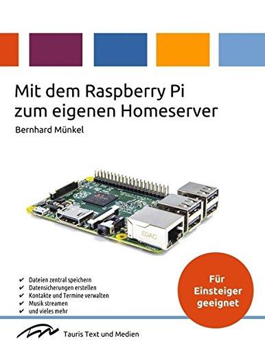 Mit dem Raspberry Pi zum eigenen Homeserver: Ein Praxishandbuch (Medien-speicher-wifi)