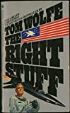 The Right Stuff by Wolfe, Tom Published by Bantam Books Reprinted edition (1983) Mass Market Paperback
