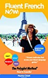 How To Speak Fluent French Now Forget Grammar, Learn French effortlessly, Join The Polyglots find Love and Improve Your Brain Performance By Learning Languages: ... Start learning languages how you should