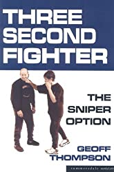 Three Second Fighter: Sniper Option by Geoff Thompson (2005-03-15)