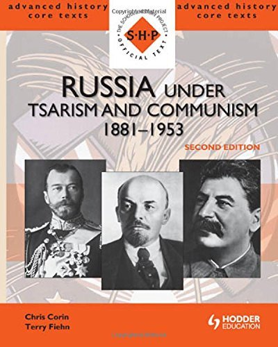 Russia under Tsarism and Communism 1881-1953 Second Edition (SHP Advanced History Core Texts) by Chris Corin (28-Jan-2011) Paperback