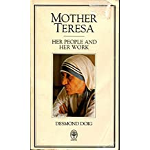 Mother Teresa: Her People and Her Work