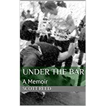 Under the Bar: A Memoir (English Edition)