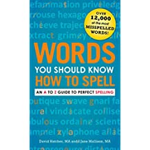Words You Should Know How to Spell: An A to Z Guide to Perfect Spelling