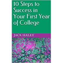 10 Steps to Success in Your First Year of College (English Edition)