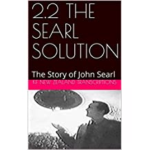 2.2 THE SEARL SOLUTION: The Story of John Searl (Year 2: The Knowledge Seeker Workshops) (English Edition)