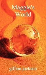 Maggie's World by Gillian Jackson (2012-12-05)