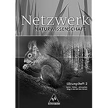 Netzwerk Naturwissenschaft: Lösungen zum Arbeitsheft 2