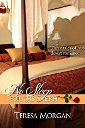 No Sleep For The Sheikh (Hot Sheikh Romance Anthology)