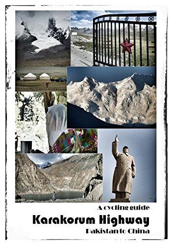 Karakorum Highway: a cycling guide: Pakistan to China (My Bike Routes Book 1) (English Edition)
