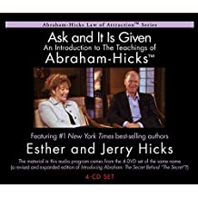 Ask And It Is Given: An Introduction to The Teachings of Abraham - Hicks® (Law of Attraction)