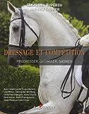 Dressage et Compétition, progresser, optimiser, gagner