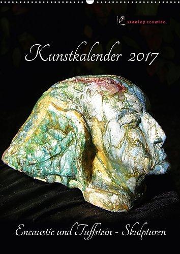 Preisvergleich Produktbild Kunstkalender 2017 - Encaustic und Tuffstein - Skulpturen (Wandkalender 2017 DIN A2 hoch): Bildhauerei mit Tuffstein und Encaustic. (Monatskalender, 14 Seiten ) (CALVENDO Kunst)