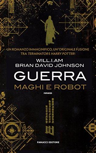 Guerra. Maghi e Robot (Fanucci Editore)