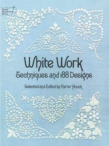 White Work: Techniques and 188 Designs (Dover Embroidery, Needlepoint) (English Edition) -
