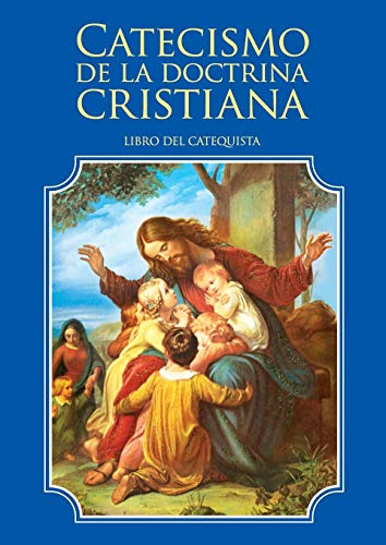 Catecismo de la doctrina cristiana. Libro del catequista por Enrique M Escribano