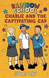 Charlie and the Captivating Cap: Volume 2 (The Rainbow School)