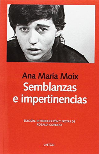 Semblanzas e impertinencias por Ana María Moix Meseguer