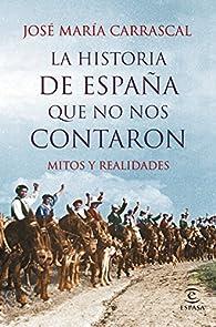 La Historia de España que no nos contaron par José María Carrascal