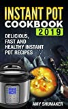 INSTANT POT COOKBOOK 2019!      Appreciate these scrumptious recipes for any financial plan.   The recipes are well ordered in a reasonable and easy to follow.   With this book, you will cook better, more delicious and quicker dinners for you...