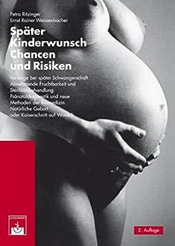 Später Kinderwunsch: Chancen und Risiken
