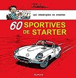 Les chroniques de Starter : Tome 2, 60 sportives de Starter