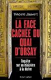 La face cachée du quai d'Orsay : Enquête sur un ministère à la dérive