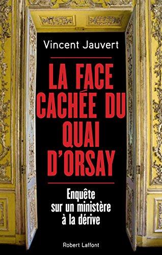 La Face cachée du Quai d'Orsay par Vincent JAUVERT