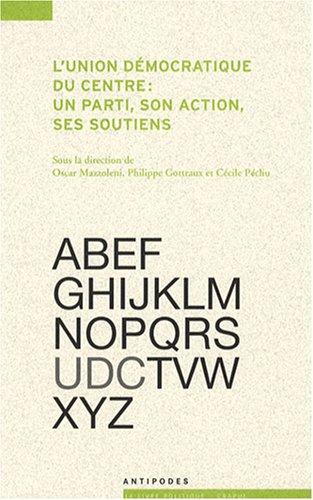 L'Union démocratique du centre : un parti, son action, ses soutiens