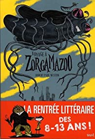 Voyage à Zorgamazoo par Robert Paul Weston