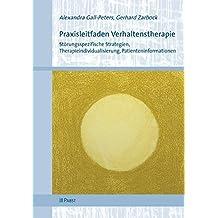 Praxisleitfaden Verhaltenstherapie: Störungsspezifische Strategien, Therapieindividualisierung, Patienteninformationen