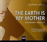 Lorenz Maierhofer CD-Edition – PERSONALE 6.0: CD 2 - THE EARTH IS MY MOTHER - erdverbunden - lebensnah