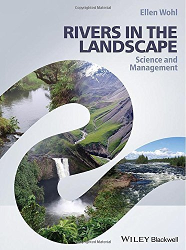 Rivers in the Landscape: Science and Management 1st edition by Wohl, Ellen (2014) Paperback