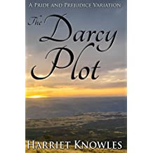 The Darcy Plot: A Pride and Prejudice Variation (English Edition)