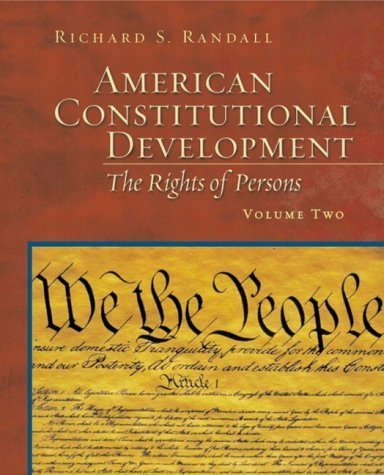 American Constitutional Development: The Rights of Persons, Volume II by Richard S. Randall (2002-12-20)