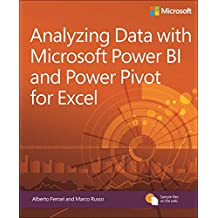 Analyzing Data with Power BI and Power Pivot for Excel: Business Skills