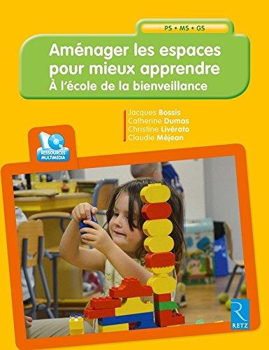 Aménager les espaces pour mieux apprendre (+ CD-Rom ) par Jacques Bossis