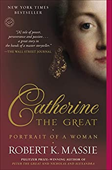 Catherine the Great: Portrait of a Woman de [Massie, Robert K.]