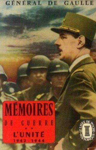 MEMOIRE DE GUERRE. Tome 2, L'unité 1942-1944 par Gaulle
