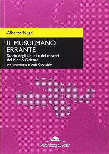 Il musulmano errante. Storia degli alauiti e dei misteri del Medio Oriente
