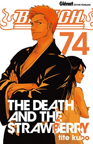Bleach - Tome 74: The Death and the Strawberry