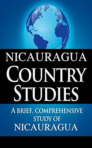 NICARAGUA Country Studies: A brief, comprehensive study of Nicaragua