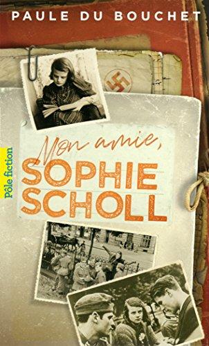 Mon amie, Sophie Scholl (Pôle fiction t. 110) par Paule du Bouchet