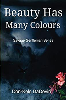Beauty Has Many Colours (Savage Gentleman Series) (English Edition) par [DaDevin, Don-Kels]