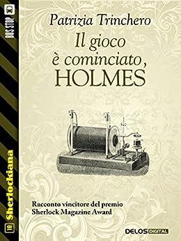 Il gioco è cominciato, Holmes!: 10 (Sherlockiana) di [Trinchero, Patrizia]