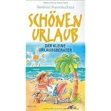 Edition Reise Know-How: Schönen Urlaub! Der kleine Urlaubsberater