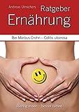 Andreas Ulmichers Ernährungsratgeber bei Morbus Crohn – Colitis ulcerosa: Richtig essen –...