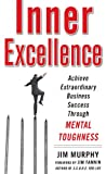 Image de Inner Excellence: Achieve Extraordinary Business Success through Mental Toughnes